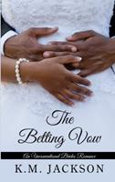 The Betting Vow 1432845705 Book Cover