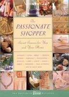 The Passionate Shopper: Secret Sources for You and Your Home 0688167373 Book Cover