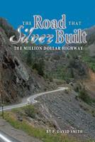 Road that Silver Built 1932738800 Book Cover