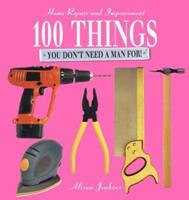 100 Things You Don't Need a Man For 157145537X Book Cover