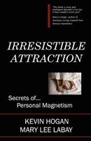 Irresistible Attraction: Secrets of Personal Magnetism 0963508520 Book Cover