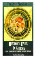 History Ends in Green: Gaia, Psychedelics and the Archaic Revival 156176907X Book Cover