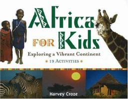 Africa for Kids: Exploring a Vibrant Continent, 19 Activities (For Kids series) 1556525982 Book Cover