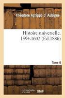 Histoire Universelle. 1594-1602 Tome 9 2014497133 Book Cover