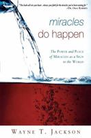Miracles Do Happen: The Power and Place of Miracles as a Sign to the World 0768422612 Book Cover