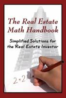 The Real Estate Math Handbook: Simplified Solutions for the Real Estate Investor 091062707X Book Cover