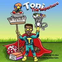 Toni the Superhero 1986914224 Book Cover