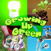 Growing Up Green 1615903011 Book Cover