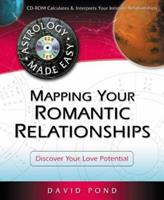 Mapping Your Romantic Relationships: Discover Your Love Potential (Astrology Made Easy Series)