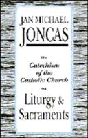 The Catechism of the Catholic Church on Liturgy and Sacraments 0893903485 Book Cover