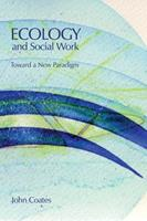 Ecology and Social Work: Toward a New Paradigm 1552661075 Book Cover