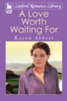 A Love Worth Waiting for 1444804502 Book Cover