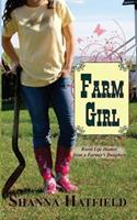 Farm Girl: Rural Life Humor from a Farmer's Daughter 1500117730 Book Cover