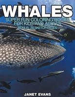 Whales: Super Fun Coloring Books for Kids and Adults (Bonus: 20 Sketch Pages) 1680324853 Book Cover