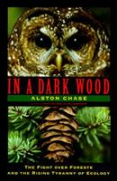 In a Dark Wood: The Fight Over Forests and the Myths of Nature 0395608376 Book Cover