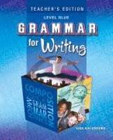 Grammar For Writing, Level Blue (Teacher's Edition) 0821502298 Book Cover