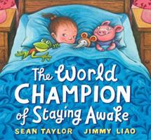 The World Champion of Staying Awake 0763649570 Book Cover