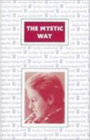 The Mystic Way: The Role of Mysticism in the Christian Life 0898041384 Book Cover