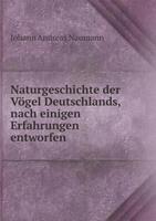 Naturgeschichte Der Vogel Deutschlands, Nach Einigen Erfahrungen Entworfen 5518959540 Book Cover