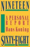 Nineteen Sixty-Eight: A Personal Report 0393024741 Book Cover