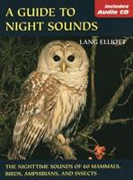 A Guide to Night Sounds: The Nighttime Sounds of 60 Mammals, Birds, Amphibians, and Insects 0811731642 Book Cover