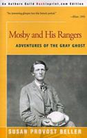 Mosby and His Rangers: Adventures of the Gray Ghost 1558702652 Book Cover