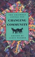 The Graywolf Annual Ten: Changing Community 1555972020 Book Cover
