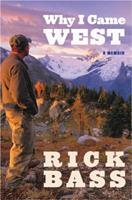 Why I Came West: A Memoir 0618596755 Book Cover