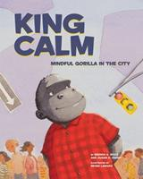 King Calm: Mindful Gorilla in the City 1433822725 Book Cover