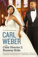 The Choir Director 2: Runaway Bride 1455505218 Book Cover