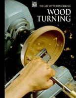 Wood Turning (Art of Woodworking) 0809495163 Book Cover