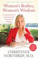 Women's Bodies, Women's Wisdom (5th Edition): Creating Physical and Emotional Health and Healing
