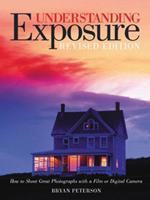 Understanding Exposure: How to Shoot Great Photographs