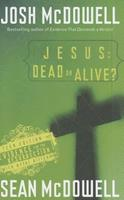 Jesus: Dead or Alive?: Evidence for the Resurrection Teen Edition 0801018005 Book Cover