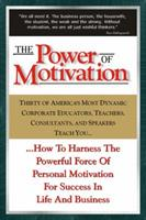The Power of Motivation 1932863656 Book Cover