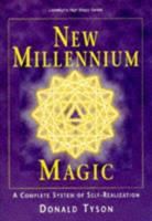 New Millennium Magic : A Complete System of Self-Realization (Llewellyn's High Magick Series) 1567187455 Book Cover
