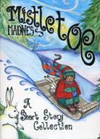 Mistletoe Madness 0971834822 Book Cover