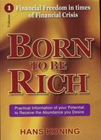 Born To Be Rich: Financial Freedom in Time of Financial Crisis 0620441232 Book Cover
