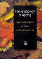 The Psychology of Ageing: An Introduction 1853022330 Book Cover