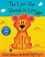The Lion Who Wanted to Love 1888444258 Book Cover