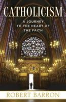Catholicism: A Journey to the Heart of the Faith 0307720519 Book Cover