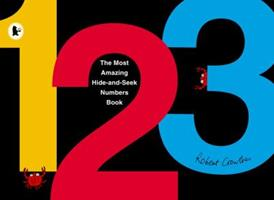 Robert Crowther's Most Amazing Hide-and-Seek 1-2-3 Numbers Book 0763650293 Book Cover