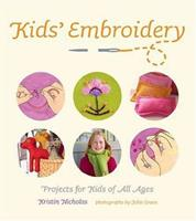 Kids' Embroidery: Projects for Kids of All Ages 158479366X Book Cover