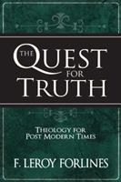 The Quest for Truth: Answering Life's Inescapable Questions 0892659629 Book Cover
