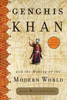 Genghis Khan and the Making of the Modern World 0609809644 Book Cover