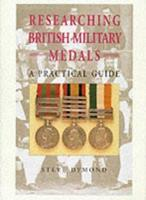 Researching British Military Medals 1861262825 Book Cover