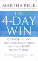 The 4-Day Win: Change the Way You Think about Food and Your Body in Just 4 Days 0749928085 Book Cover