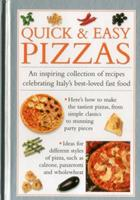 Quick & Easy Pizzas: An Inspiring Collection of Recipes Celebrating Italy's Best-Loved Fast Food 0754830500 Book Cover