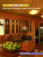 Home Lighting Ideas: Dining Rooms and Kitchens (Home Lighting Series) 1564962873 Book Cover