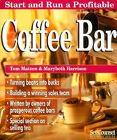 Start And Run A Profitable Coffee Bar (Self Counsel Business Series) 1551802538 Book Cover